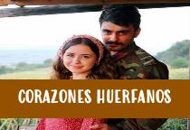 Ver Novela Corazones Huerfanos Capítulos Completos Online Gratis HD