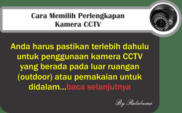 Cara Memilih Perlengkapan Kamera CCTV