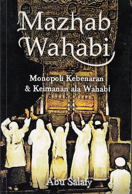 Menguak Kesesatan Syiah dalam Buku Mazhab Wahabi; Monopoli Kebenaran & Keimanan ala Wahabi