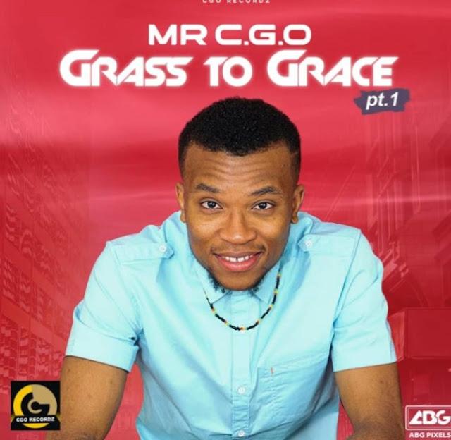 "Mr CGO – ""Faya"" ft. Mayorkun + ""Grass to Grace"" (Album Download)"