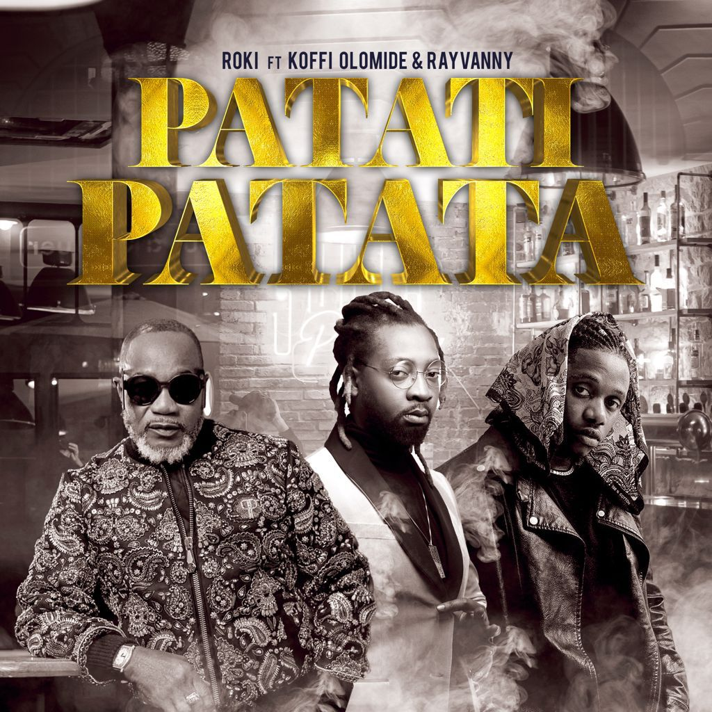 *Roki features Koffi Olomide, Rayvanny in new African hit song, Patati Patata.*