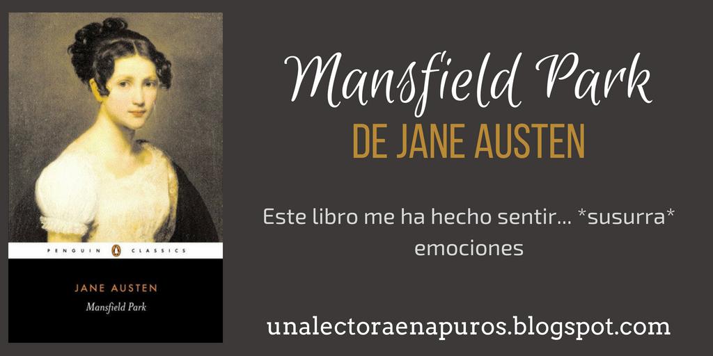Mansfield Park, de Jane Austen | Este libro me ha hecho sentir... *susurra* emociones
