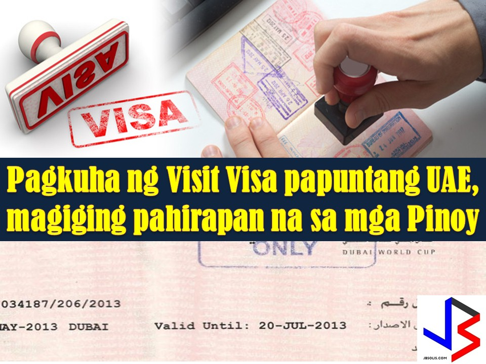Due to misusing or abusing of some Filipinos of their visit visa program, getting one to United Arab Emirates (UAE) will be tightened soon.  According to Ambassador Constancio R. Vingno Jr., the UAE and the Philippines are having some dialogues to forge an agreement to address the problem.  This is the alleged syndicate in the Philippines trafficking Filipino job seeker to UAE using visit visa to their entry.