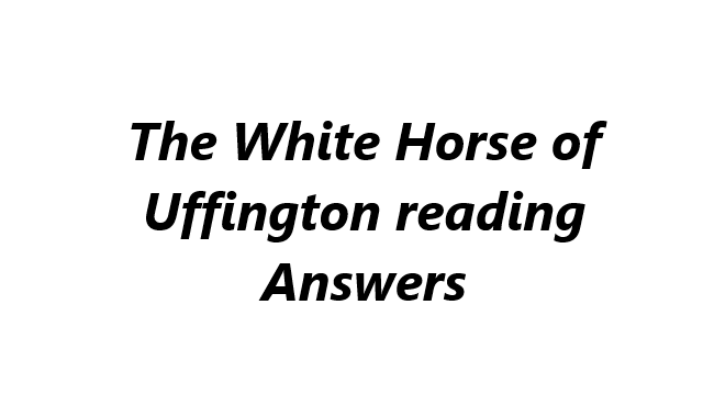 The White Horse of Uffington reading Answers
