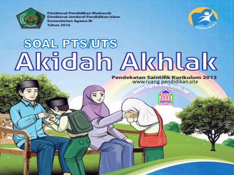 Soal Pts Uts Akidah Akhlak Kelas 3 Sd Mi Semester 1 Kurikulum 2013 Ruang Pendidikan