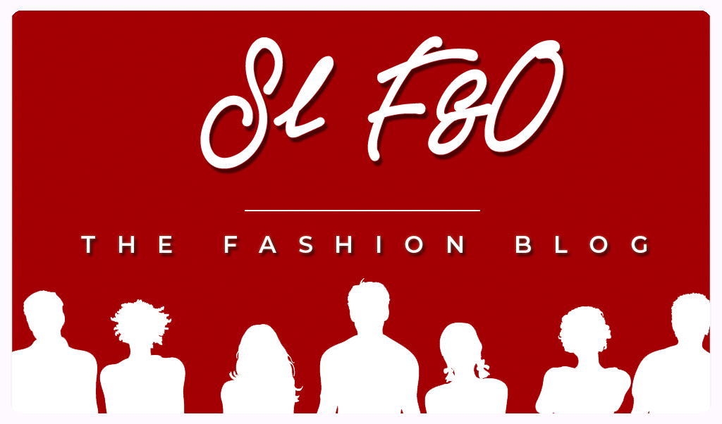 SL F&O - THE FASHION BLOG