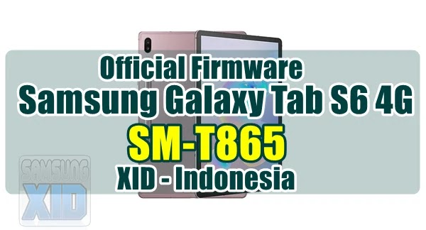 Firmware Samsung Galaxy Tab S6 4G SM-T865 Bahasa Indonesia