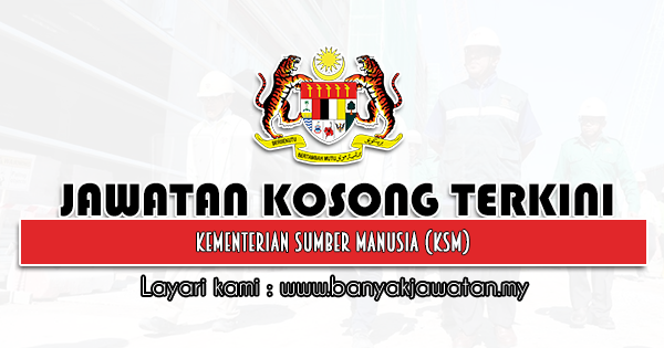 Jawatan Kosong Kerajaan 2021 di Kementerian Sumber Manusia (KSM)