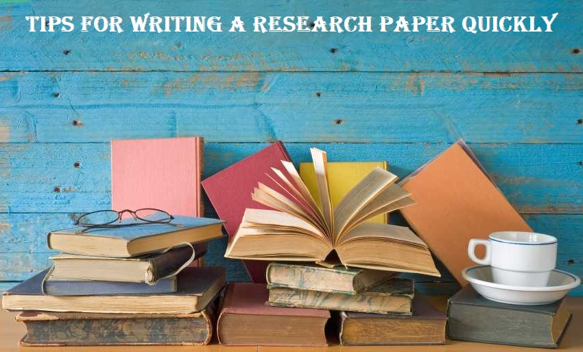 Tips for Writing a Research Paper Quickly