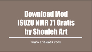 Download Mod Isuzu NMR 71 Gratis By Souleh Art