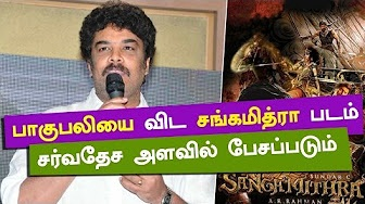 Sangamithra will be talked more than Baahubali internationally: Director Sundar C