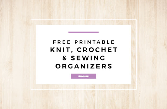 Free Printable Knitting, Crochet and Sewing Organizers by Eliza Ellis