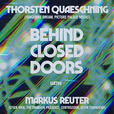 Thorsten Quaeschning - Behind Closed Doors with Markus Reuter