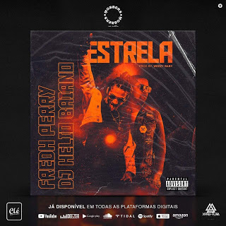 FREDH PERRY X DJ HÉLIO BAIANO - ESTRELA (2019) [BAIXAR]