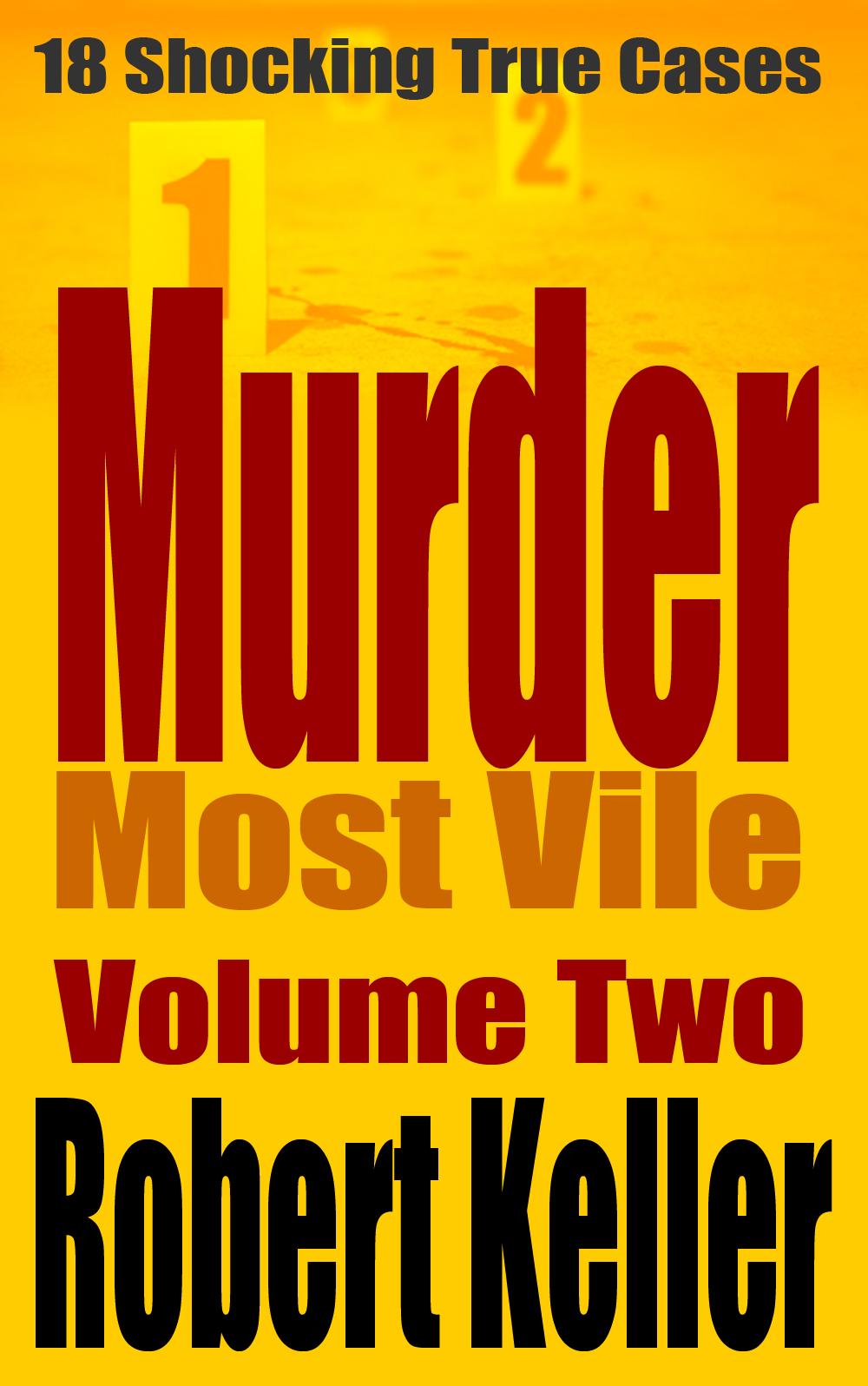 Keller On The Loose: Murder Most Vile Volume 2
