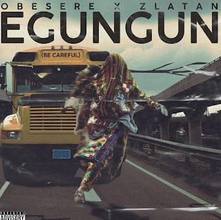[Music] Zlatan – Egungun ft. Obesere