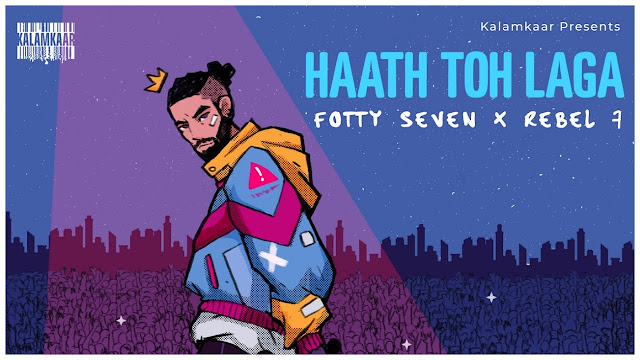 FOTTY SEVEN - HAATH TOH LAGA SONG LYRICS | ft. REBEL 7 | ASLI INDEPENDENT EP | KALAMKAAR Lyrics Planet
