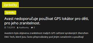 http://azanoviny.wz.cz/2019/09/07/avast-nedoporucuje-pouzivat-gps-lokator-pro-deti-pro-jeho-zranitelnost/