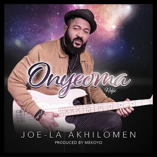 NEW MUSIC : Joe-la - Onyeoma (Refix)   @JOELA_C