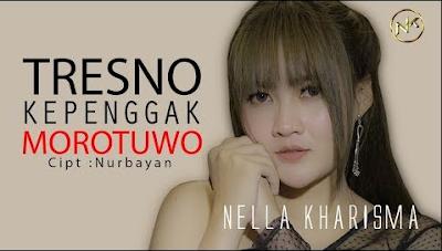 Download Lagu Mp3 Nella Kharisma Tresno Kepengggak Morotuo Terbaru