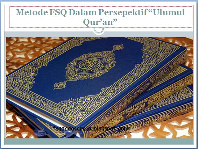 Metode FSQ Dalam Perspektif 'Ulumul Qur'an