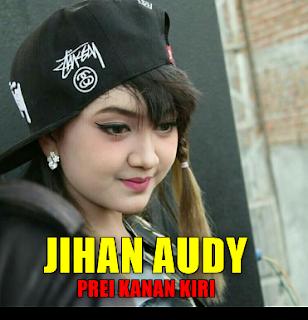Download Lagu Jihan Audy Prei Kanan Kiri Mp3 (5,55Mb) Terbaru 2018,Jihan Audy, Dangdut Koplo, 2018