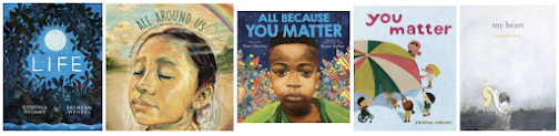 covers of the books Life, All Around Us, All Because You Matter, You Matter, and My Heart