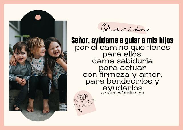 oracion bonita de una madre para cuidar a sus hijos oraciones por la familia