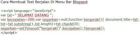 Cara Membuat Text Berjalan Di Menu Bar Blogspot