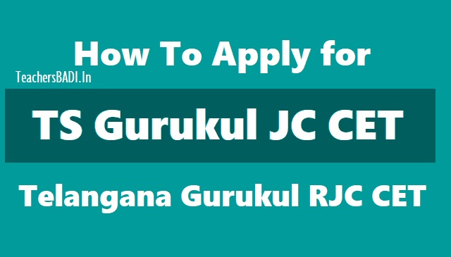how to apply for ts gurukul jc cet 2019,telangana gurukul rjc cet 2019 online application form,ts gurukul rjc cet application fee, last date to apply for gurukul jc cet