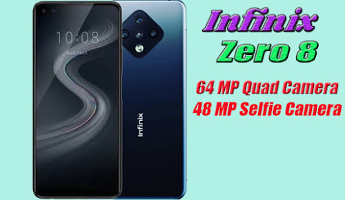 Infinix Zero 8 mediatek helio G90T processor & Mali-G76 graphic, 6.85 inches IPS LCD display. infinix zero 8 internal memory 128GB storage 8GB RAM and Infinix Zero 8 main rear 64 Megapixels quad camera setup and 48 MP dual front selfie camera other than that infinix zero 8 4500 mAh battery. Infinix Zero 8 launch date 31 august 2020 and release date in pakistan 15 september and expected price in pakistan under 39,999 pkr & price of india 14,999 inr and exp price in USD $250 us dollars. Infinix new smartphone Zero 8 full detailed review and speecifications n price. specs by mrtechsaif