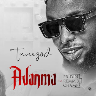 Tunegod - Adanma Feat. Champ, Priding & Remmy