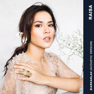Raisa - Biarkanlah (Acoustic Version)