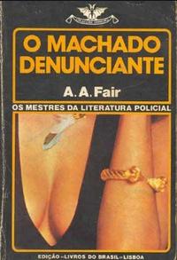 A. A. Fair pdf - O MACHADO DENUNCIANTE