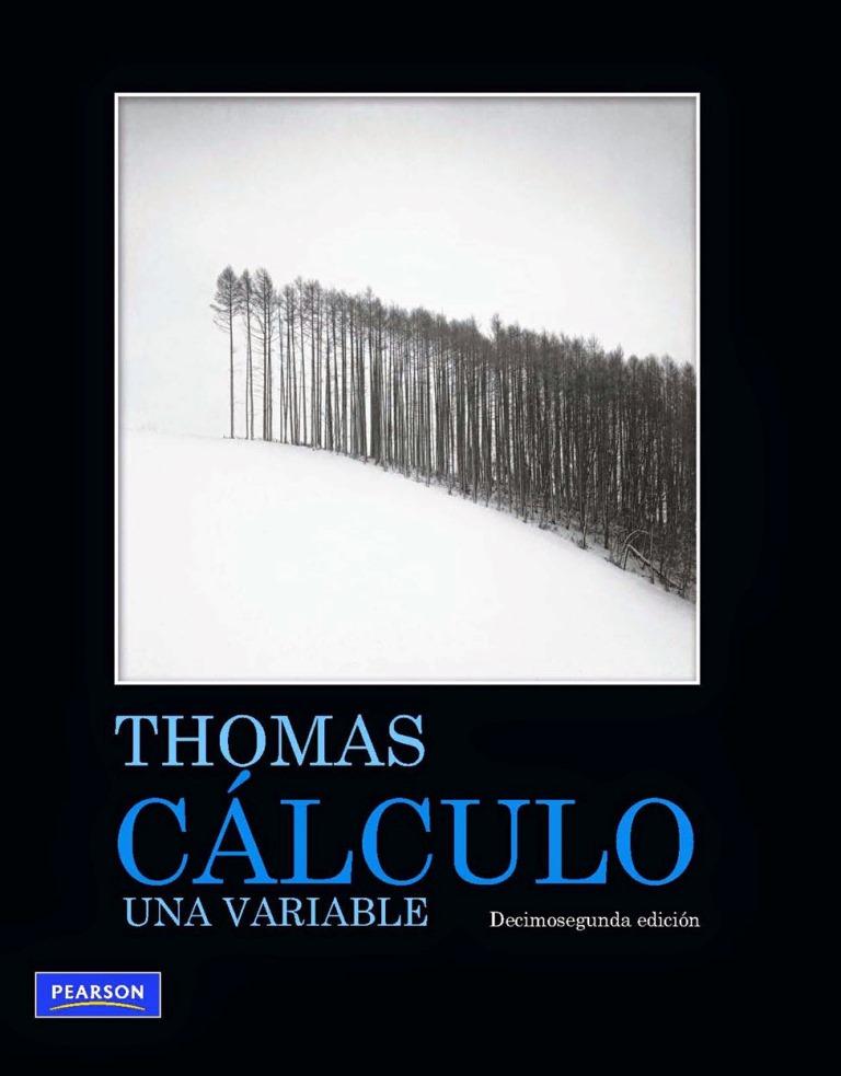 Cálculo una variable, 12va Edición – George B. Thomas