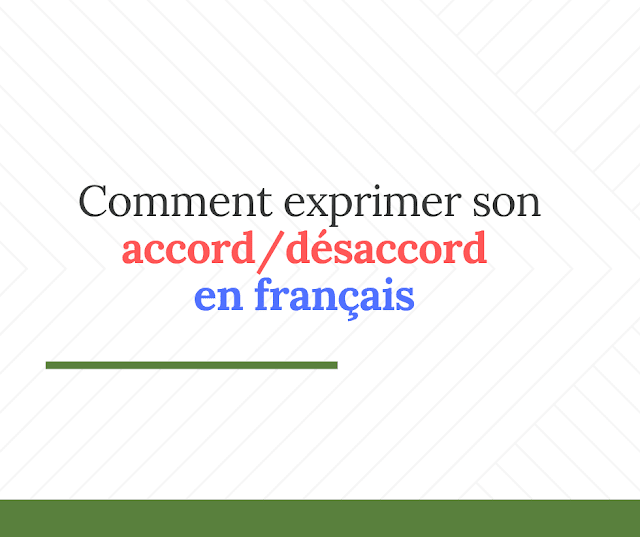 Comment exprimer son accord/désaccord en français
