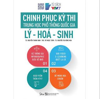 Chinh Phục Kỳ Thi Trung Học Phổ Thông Quốc Gia: Lý - Hóa - Sinh ebook PDF-EPUB-AWZ3-PRC-MOBI
