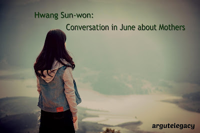 https://argutelegacy.blogspot.com/2018/09/hwang-sun-won-conversation-june-mothers.html