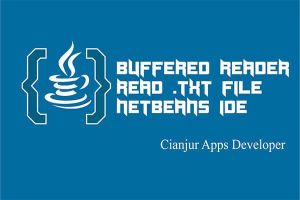 Cara Membaca FIle TXT dengan BufferedReader Pada Java