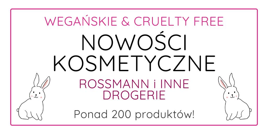 WEGAŃSKIE NOWOŚCI KOSMETYCZNE - ROSSMANN, HEBE I INNE DROGERIE / JESIEŃ 2020