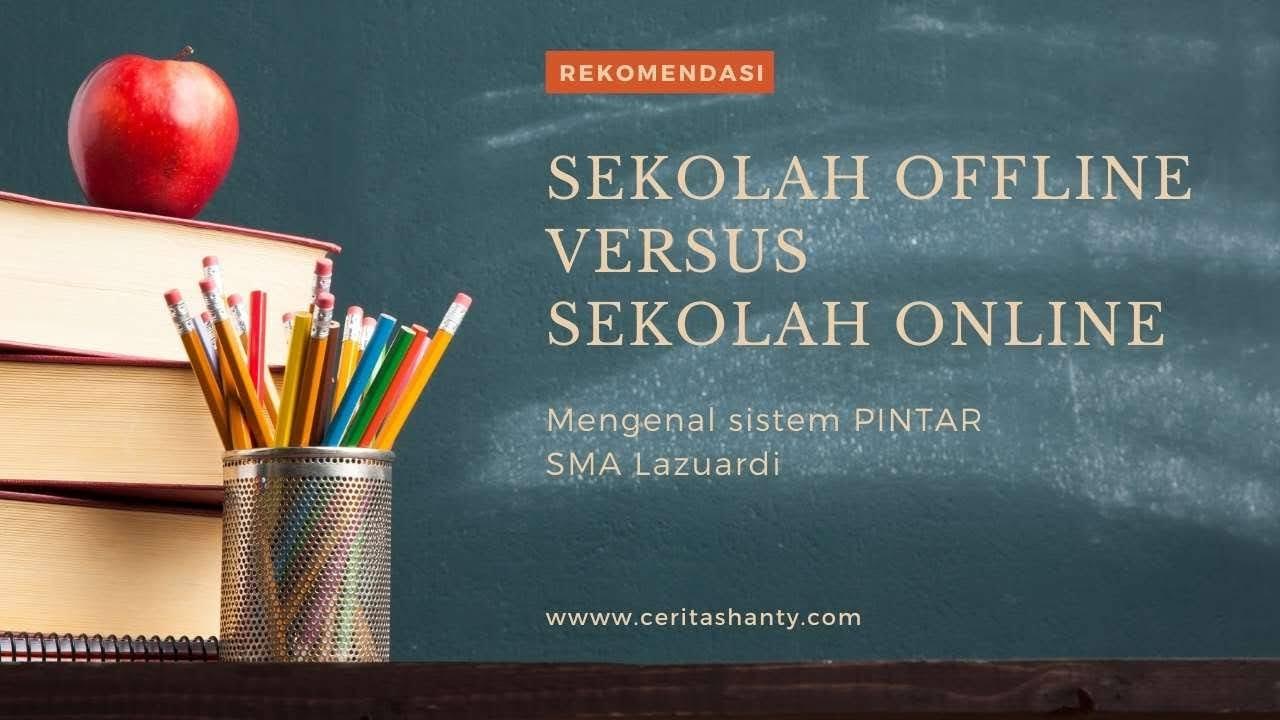 Sekolah offline vs sekolah online lazuardi