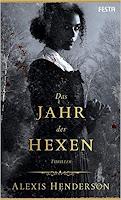 Das Jahr der Hexen - Alexis Henderson