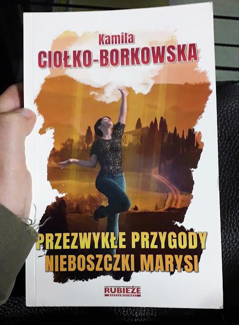 """""""Przezwykłe przygody nieboszczki Marysi"""" Kamila Ciołko-Borkowska [recenzja]"""