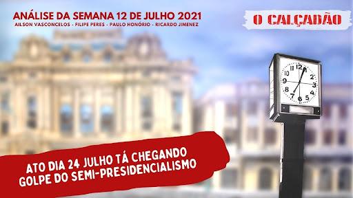 Ato dia 24 Julho tá chegando - Golpe do semi-presidencialismo
