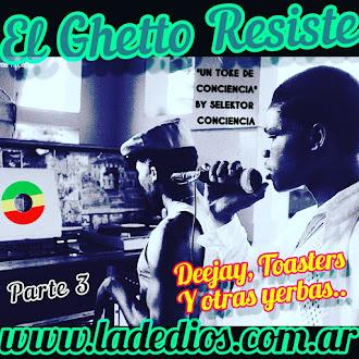 El Ghetto Resiste - Deejays, Toasters y otras yerbas (17/06/2021)