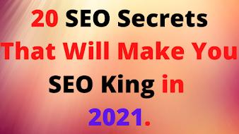 SEO के गुप्त राज जो आपको SEO का राजा बना सकता है 2021 में