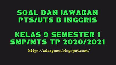 Download Soal PTS/UTS Bahasa Inggris Kelas IX Semester 1 SMP/MTS Kurikulum 2013 TP 2020/2021