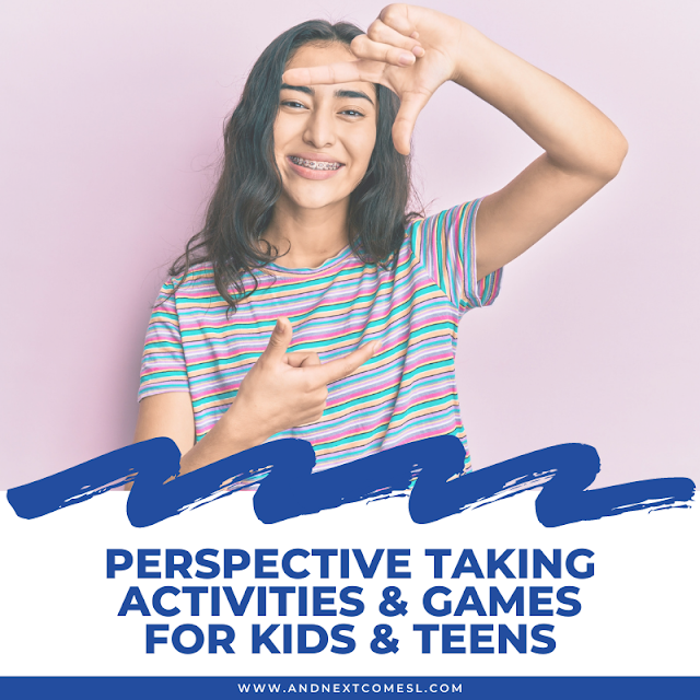 Perspective taking activities, games, and printables for kids and teens