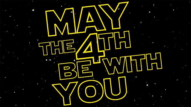 May The 4th Be With You - Star Wars Day