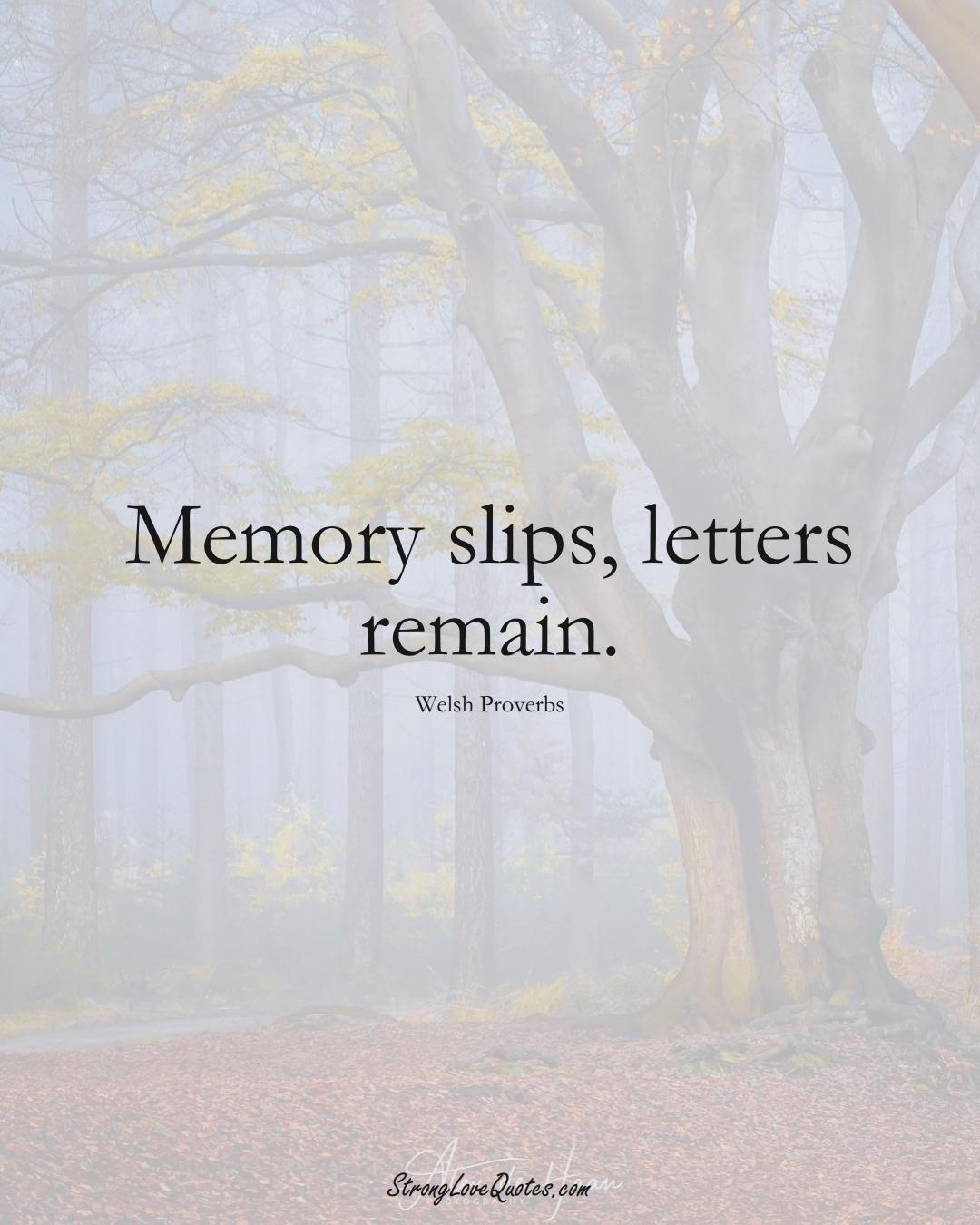 Memory slips, letters remain. (Welsh Sayings);  #EuropeanSayings
